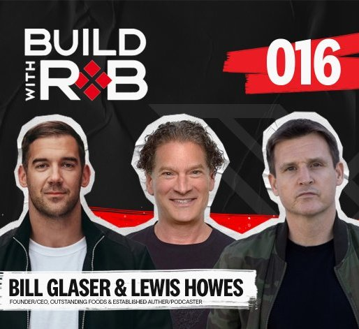Outstanding Foods CEO Bill Glaser and Partner Lewis Howes on the Big Rebrand